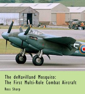 The deHavilland Mosquito: The First Multi-Role Combat Aircraft